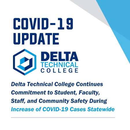 Delta Technical College Continues Commitment to Student, Faculty, Staff, and Community Safety During Increase of COVID-19 Cases Statewide